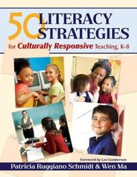 50 Literacy Strategies for Culturally Responsive Teaching, K-8