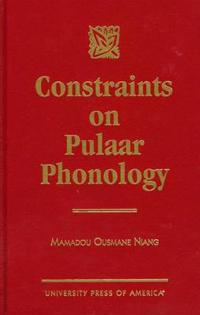 Constraints on Pulaar Phonology