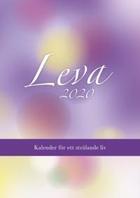 Leva 2020 : kalender för ett strålande liv - Mia De Neergaard, Eva Danneker pdf epub