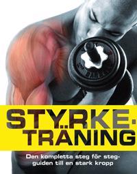 Styrketräning: den kompletta steg för steg-guiden till en stark kropp