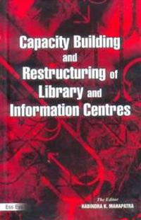 Capacity Building and Restructuring of Library and Information Centres