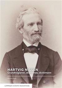 Hartvig Nissen : Grundtviganer, skandinav, skolemann - Merethe Roos pdf epub