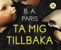 Ta mig tillbaka - B.A. Paris pdf epub