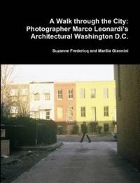 A Walk Through the City: Photographer Marco Leonardi's Architectural Washington D.C.