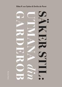 Säker stil – Wardrobe challenge - Ebba Kleberg von Sydow, Emilia de Poret pdf epub