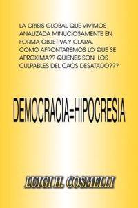 Democracia = Hipocresia / Democracy = Hypocrisy