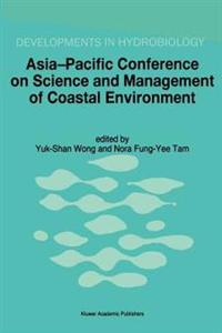 Asia-Pacific Conference on Science and Management of Coastal Environment: Proceedings of the International Conference Held in Hong Kong, 25 28 June 19