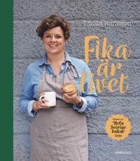 Fika är livet : Vinnaren av Hela Sverige bakar 2019