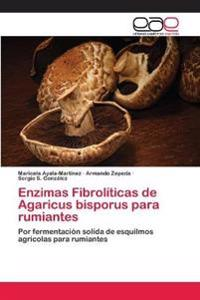 Enzimas Fibroliticas de Agaricus Bisporus Para Rumiantes