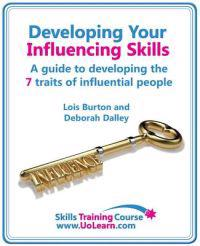 Developing Your Influencing Skills - How to Influence People by Increasing Your Credibility, Trustworthiness and Communication Skills