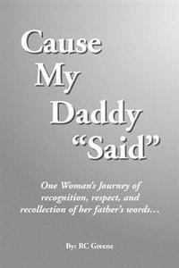 Cause My Daddy Said