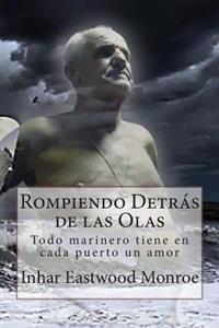 Rompiendo Detras de Las Olas: Todo Marinero Tiene En Cada Puerto Un Amor