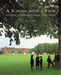 A School with a View - A History of Ardingly College