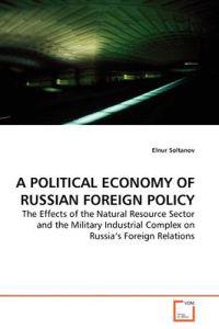 A Political Economy of Russian Foreign Policy