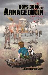Boys Book of Armageddon: Laughter, Fun, and Making Money When the World Ends