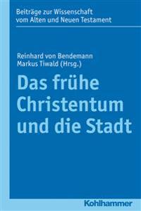Das Fruhe Christentum Und Die Stadt