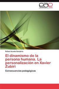 El Dinamismo de La Persona Humana. La Personalizacion En Xavier Zubiri