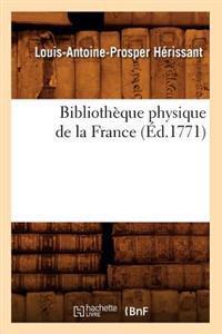 Biblioth�que Physique de la France (�d.1771)