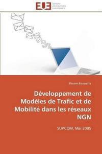 Developpement de Modeles de Trafic Et de Mobilite Dans Les Reseaux Ngn