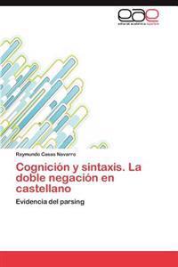 Cognicion y Sintaxis. La Doble Negacion En Castellano