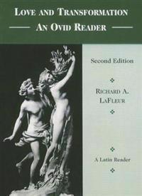 Love & Transformation: An Ovid Reader