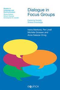 Dialogue in Focus Groups
