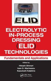 Electrolytic In-process Dressing Elid Technologies