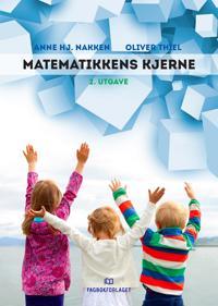Matematikkens kjerne - Anne Hj. Nakken, Oliver Thiel pdf epub