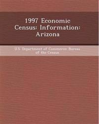 1997 Economic Census: Information: Arizona