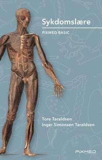Sykdomslære - Tore Taraldsen, Inger Simonsen Taraldsen | Ridgeroadrun.org