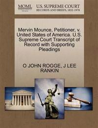 Mervin Mounce, Petitioner, V. United States of America. U.S. Supreme Court Transcript of Record with Supporting Pleadings