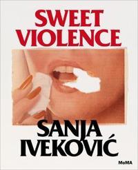 Sanja Ivekovi?: Sweet Violence