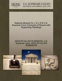 National Mineral Co V. N L R B U.S. Supreme Court Transcript of Record with Supporting Pleadings