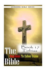 The Bible Douay-Rheims, the Challoner Revision- Book 17 Tobias