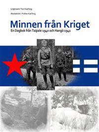 Minnen från kriget : en dagbok från Taipale 1940 och Hangö 1941