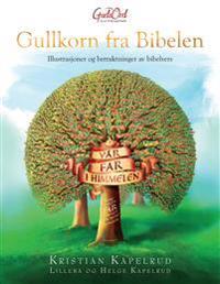 Gullkorn fra Bibelen - Kristian Kapelrud, Helge Kapelrud, Lilleba Kapelrud | Inprintwriters.org