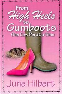 From High Heels to Gumboots One Cow Pie at a Time