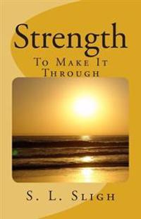 Strength to Make It Through