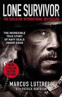 Lone survivor - the incredible true story of navy seals under siege