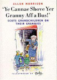 Ye Cannae Shove Yer Granny Aff a Bus!'