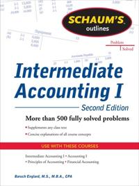 Schaums Outline of Intermediate Accounting I