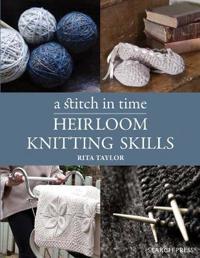 Stitch in Time: Heirloom Knitting Skills