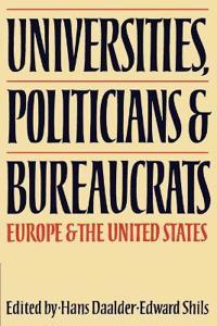 Universities, Politicians and Bureaucrats