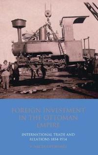 Foreign Investment in the Ottoman Empire