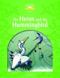 Classic tales second edition: level 3: heron & hummingbird