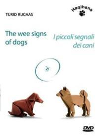 The wee signs of dogs = I piccoli segnali dei cani : conferenza illustrata sulla comunicazione canina