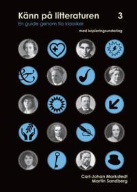Känn på litteraturen 3  en guide genom tio klassiker