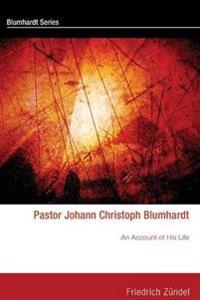 Pastor Johann Christoph Blumhardt