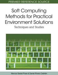 Soft Computing Methods for Practical Environment Solutions