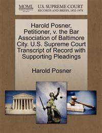 Harold Posner, Petitioner, V. the Bar Association of Baltimore City. U.S. Supreme Court Transcript of Record with Supporting Pleadings